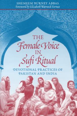 The Female Voice in Sufi Ritual: Devotional Practices of Pakistan and India 9780292705159