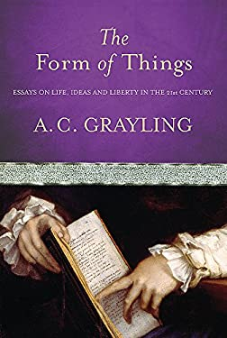 The Form of Things: Essays on Life, Ideas and Liberty 9780297851677