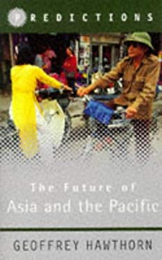 The Future of Asia and the Pacific 9780297819226