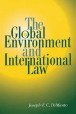 The Global Environment and International Law 9780292716247