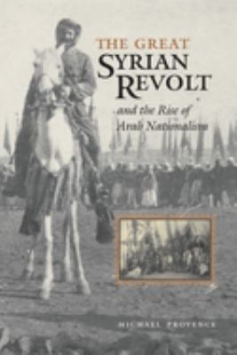 The Great Syrian Revolt: And the Rise of Arab Nationalism 9780292706804