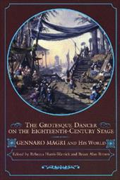The Grotesque Dancer on the Eighteenth-Century Stage: Gennaro Magri and His World