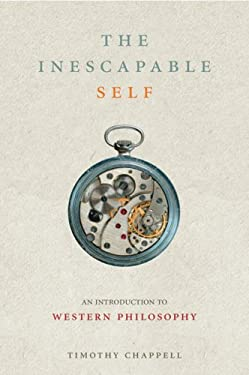 The Inescapable Self: An Introduction to Western Philosophy Since Descartes 9780297847359