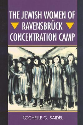 The Jewish Women of Ravensbruck Concentration Camp 9780299198602