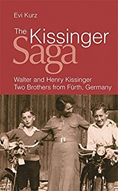 The Kissinger Saga: Walter and Henry Kissinger: Two Brothers from Furth 9780297856757