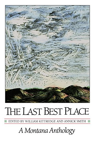 The Last Best Place: A Montana Anthology 9780295969749