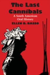 The Last Cannibals: A South American Oral History