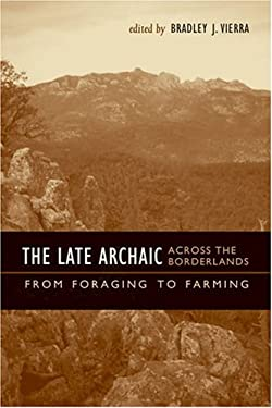 The Late Archaic Across the Borderlands: From Foraging to Farming 9780292706699