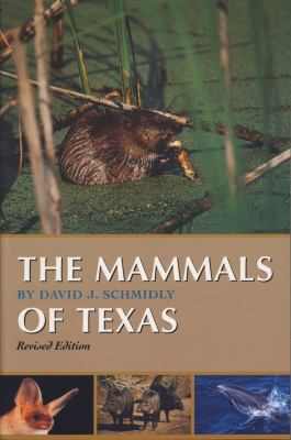 The Mammals of Texas: Revised Edition 9780292702417