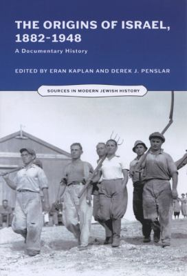 The Origins of Israel, 1882-1948: A Documentary History 9780299284947