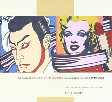 The Prints of Roger Shimomura: A Catalogue Raisonne, 1968-2005