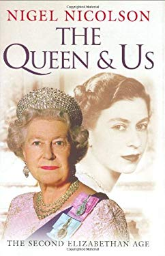 The Queen and Us: The Second Elizabethan Age 9780297829409