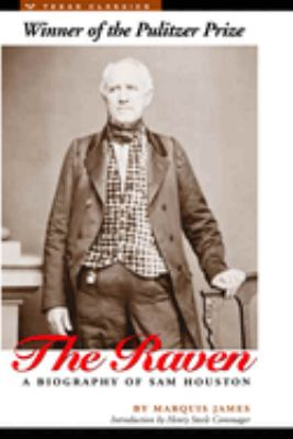 The Raven: A Biography of Sam Houston 9780292770409