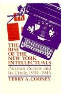 The Rise of the New York Intellectuals: Partisan Review and Its Circle 9780299107109