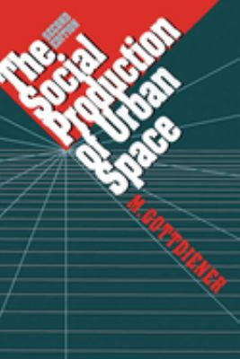 The Social Production of Urban Space: 2nd Edition 9780292727724