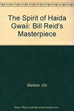 The Spirit of Haida Gwaii: Bill Reid's Masterpiece 9780295976242
