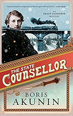 The State Counsellor: Further Adventures of Fandorin (Erast Fandorin 6)