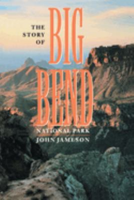 The Story of Big Bend National Park 9780292740426