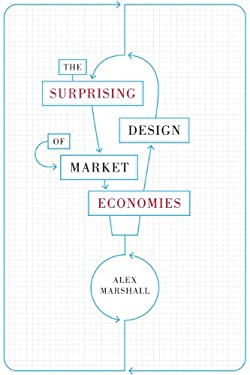 The Surprising Design of Market Economies 9780292717770