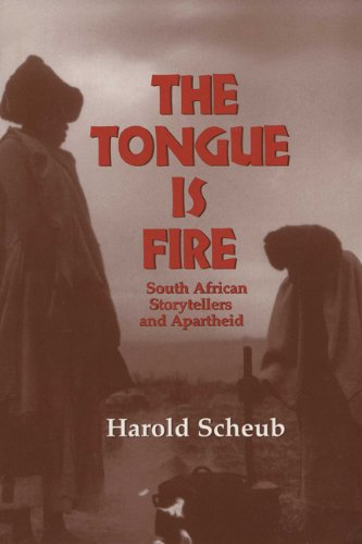 The Tongue Is Fire: South African Storytellers and Apartheid 9780299150945