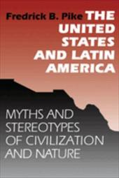 The United States and Latin America: Myths and Stereotypes of Civilization and Nature 826976