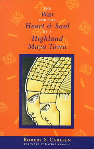 The War for the Heart and Soul of a Highland Maya Town 9780292711945