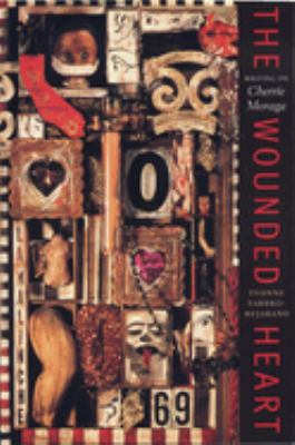 The Wounded Heart: Writing on Cherrie Moraga 9780292796089
