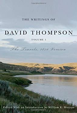 The Writings of David Thompson, Volume 1: The Travels, 1850 Version 9780295989365