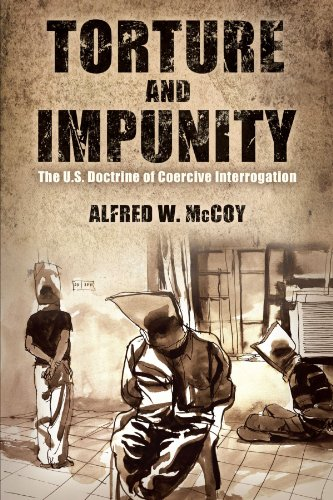 Torture and Impunity: The U.S. Doctrine of Coercive Interrogation 9780299288549