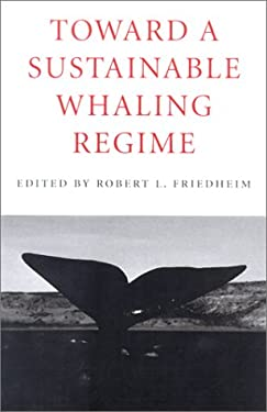 Toward a Sustainable Whaling Regime 9780295980881