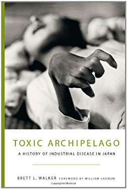 Toxic Archipelago: A History of Industrial Disease in Japan 9780295989549