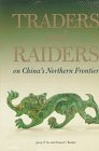 Traders and Raiders on China's Northern Frontier 9780295974736