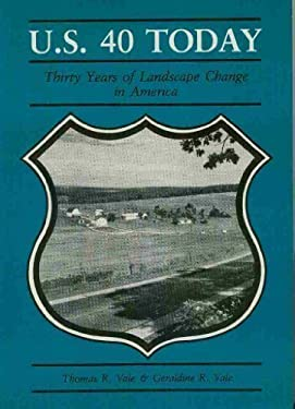 U.S. 40 Today: Thirty Years of Landscape Change in America 9780299094843
