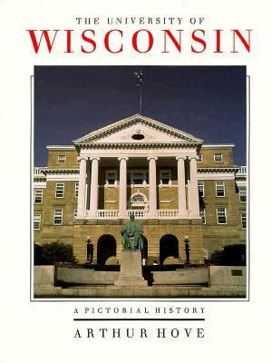 Univ of Wisconsin Pictorial Hist: A Pictorial History 9780299130008
