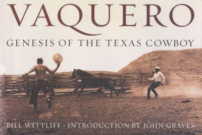 Vaquero: Genesis of the Texas Cowboy 9780292705579