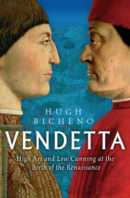 Vendetta: High Art and Low Cunning at the Birth of the Renaissance 9780297846345