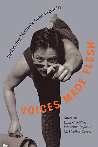 Voices Made Flesh: Performing Women's Autobiography 9780299184247