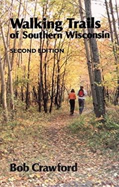 Walking Trails of Southern Wisconsin 9780299169749