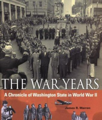 War Years: A Chronicle of Washington State in World War II 9780295980768