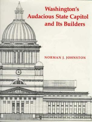 Washington's Audacious State Capitol and Its Builders 9780295964676