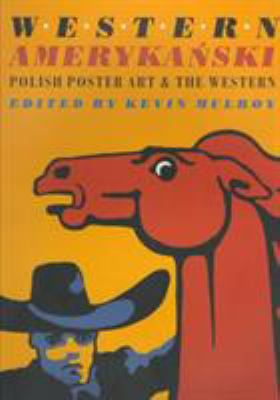 Western Amerykanski: Polish Poster Art of the Western 9780295978130