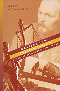 Western Law, Russian Justice: Dostoevsky, the Jury Trial, and the Law 9780299209308