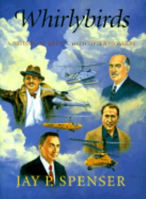 Whirlybirds: A History of the U.S. Helicopter Pioneers 9780295976990