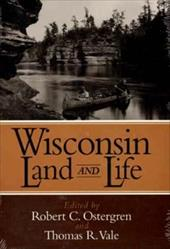 Wisconsin Land and Life: A Portrait of the State