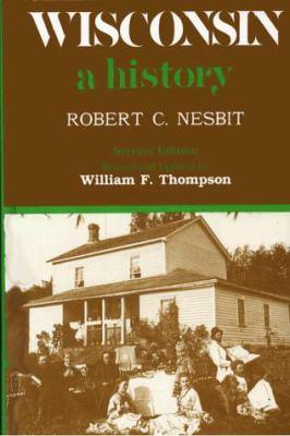 Wisconsin: A History 9780299108007