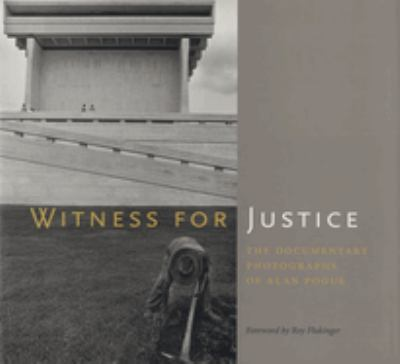Witness for Justice: The Documentary Photographs of Alan Pogue 9780292717220