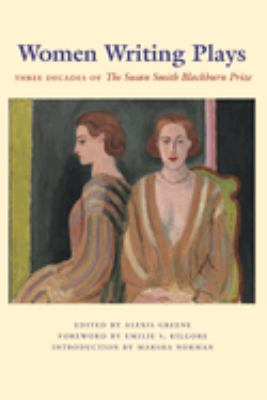 Women Writing Plays: Three Decades of the Susan Smith Blackburn Prize 9780292713291