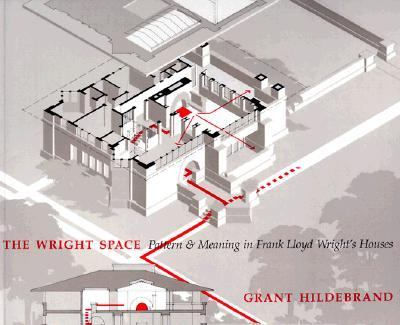 Wright Space: Pattern and Meaning in Frank Lloyd's Wright's Houses 9780295971087