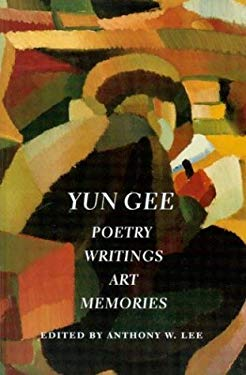 Yun Gee: Poetry, Writings, Art, Memories 9780295983547