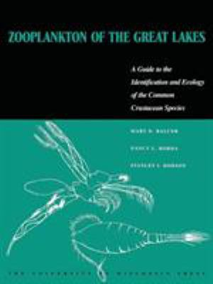 Zooplankton of the Great Lakes: A Guide to the Identification and Ecology of the Common Crustacean Species - Balcer, Mary D. / Korda, Nancy L. / Dodson, Stanley I.